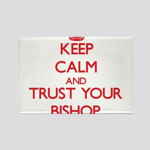Keep Calm and trust your Bishop Magnets