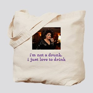 i'm not a drunk i just love to drink Tote Bag