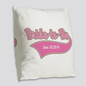 Bride-to-Be Custom Date Burlap Throw Pillow