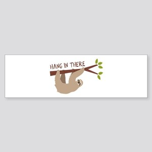 Hang In There Bumper Sticker