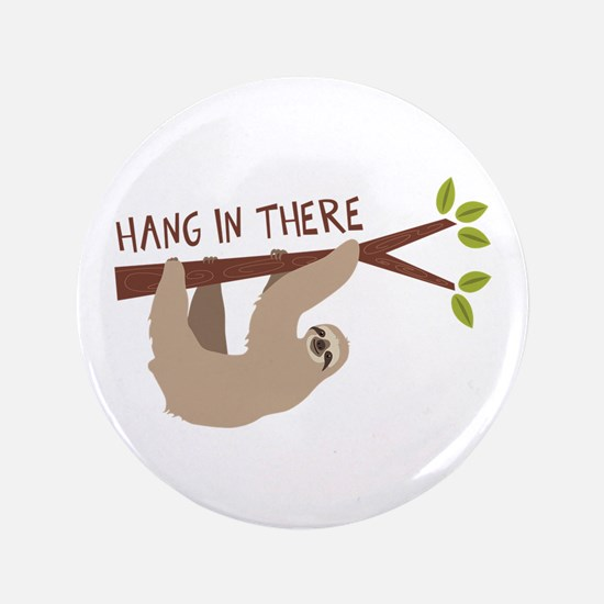 """Hang In There 3.5"""" Button"""