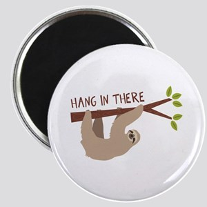 Hang In There Magnets