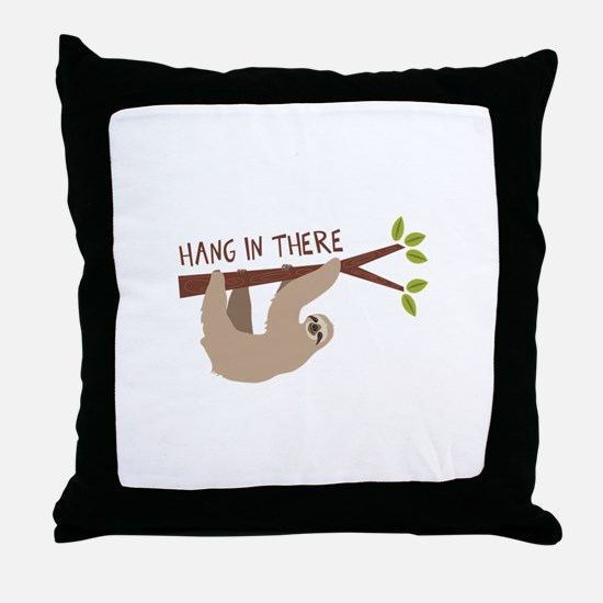 Hang In There Throw Pillow
