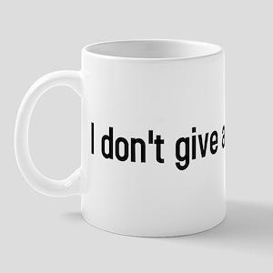 I dont give a fuck Mug