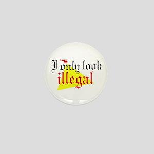 Look Illegal Mini Button