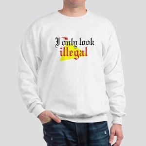 Look Illegal Sweatshirt