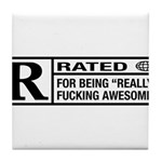 Rated R for being awesome Tile Coaster