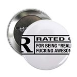 Rated R for being awesome Button