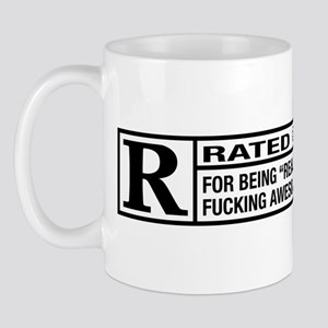 Rated R for being awesome Mug
