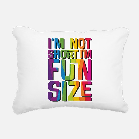 IM NOT SHORT IM FUN SIZE Rectangular Canvas Pillow