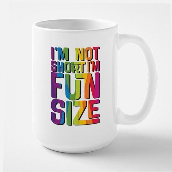 IM NOT SHORT IM FUN SIZE Mugs