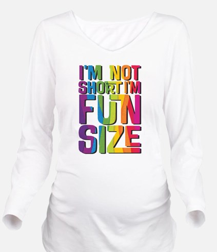 IM NOT SHORT IM FUN SIZE Long Sleeve Maternity T-S