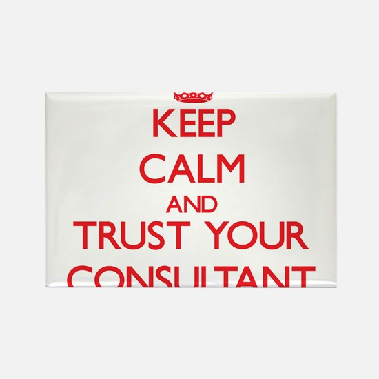 Keep Calm and trust your Consultant Magnets