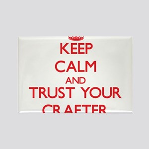 Keep Calm and trust your Crafter Magnets