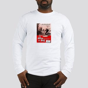 The Brain That Wouldnt Die Long Sleeve T-Shirt
