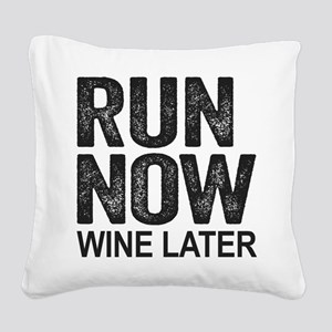 Run Now Wine Later Square Canvas Pillow