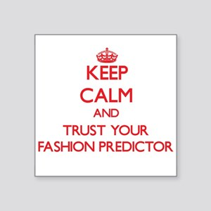 Keep Calm and trust your Fashion Predictor Sticker