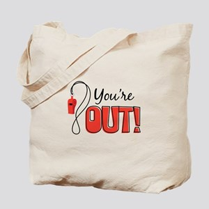 Youre OUT! Tote Bag