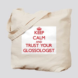 Keep Calm and trust your Glossologist Tote Bag