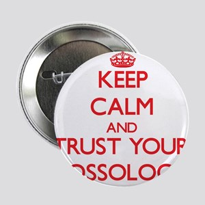"""Keep Calm and trust your Glossologist 2.25"""" Button"""
