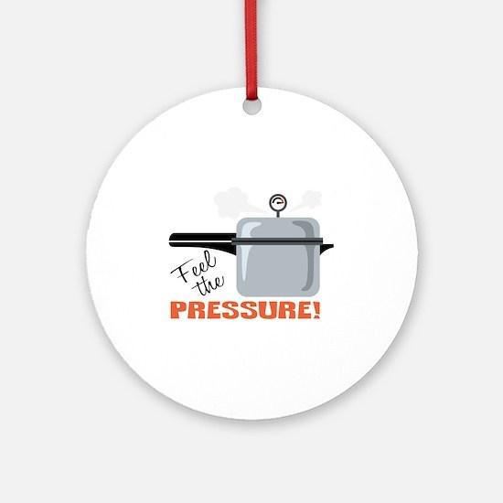 Feel The Pressure Ornament (Round)