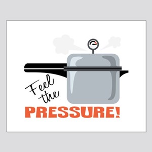 Feel The Pressure Posters