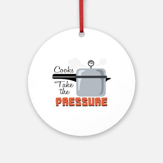 Cooks Take The Pressure Ornament (Round)