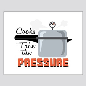 Cooks Take The Pressure Posters