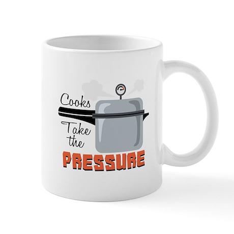 Cooks Take The Pressure Mugs