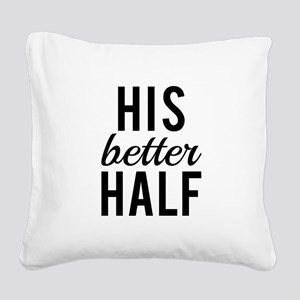 his better half, word art, text design Square Canv