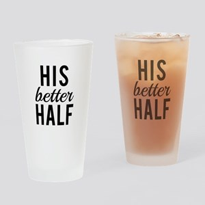 his better half, word art, text design Drinking Gl