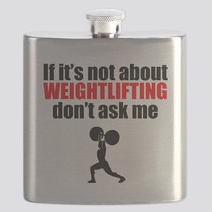 If Its Not About Weightlifting Dont Ask Me Flask