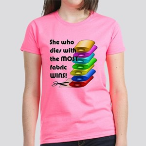 She who dies with the most fabric wins! T-Shirt