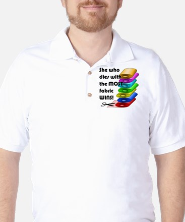 She who dies with the most fabric wins! Golf Shirt