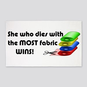 She who dies with the most fabric wins! 3'x5' Area