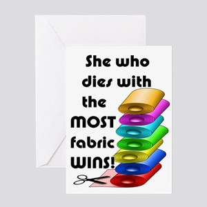 She who dies with the most fabric wins! Greeting C