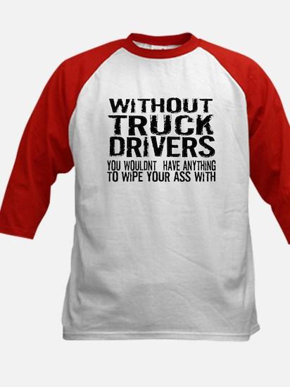 Without Truck Drivers Kids Baseball Jersey
