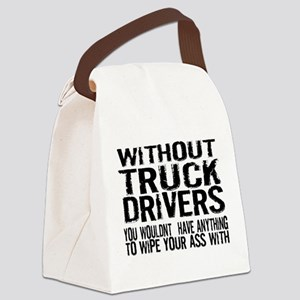 Without Truck Drivers Canvas Lunch Bag