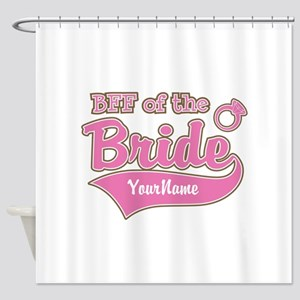 BFF of the Bride Shower Curtain