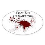 STOP THE HAMMERING! Sticker