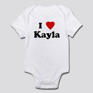I Love Kayla Infant Bodysuit