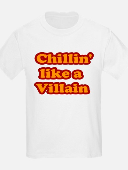 Chillin' like a Villain T-Shirt