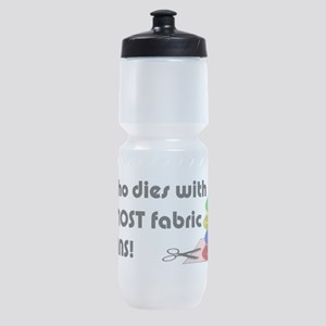 He who dies with the most fabric win Sports Bottle
