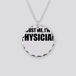 Trust Me, Im A Physician Necklace