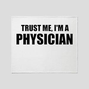 Trust Me, Im A Physician Throw Blanket