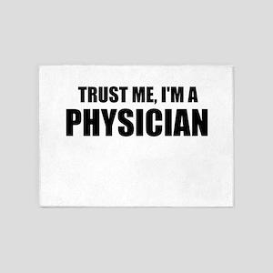 Trust Me, Im A Physician 5'x7'Area Rug