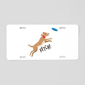 Fetch! Aluminum License Plate