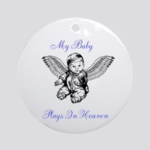 My Baby Plays In Heaven Ornament (round)