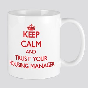 Keep Calm and trust your Housing Manager Mugs