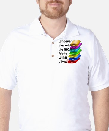 Whoever dies with the most fabric wins! Golf Shirt